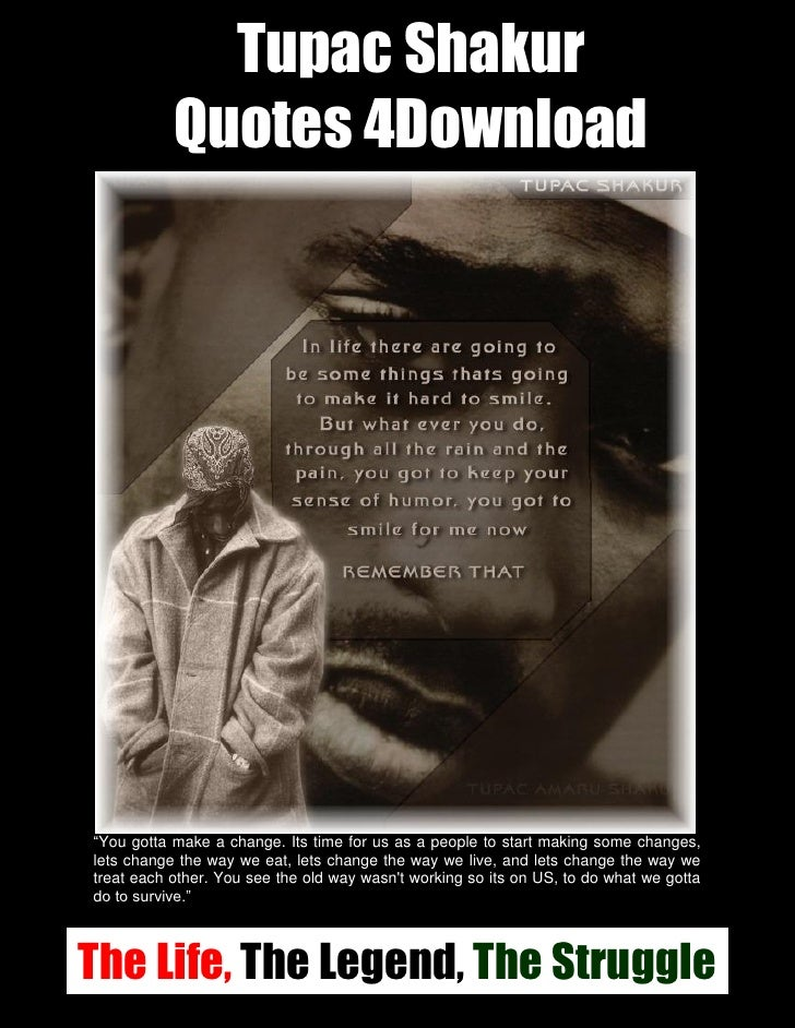 Tupac Shakur Quotes 4download The Life The Legend The Struggle