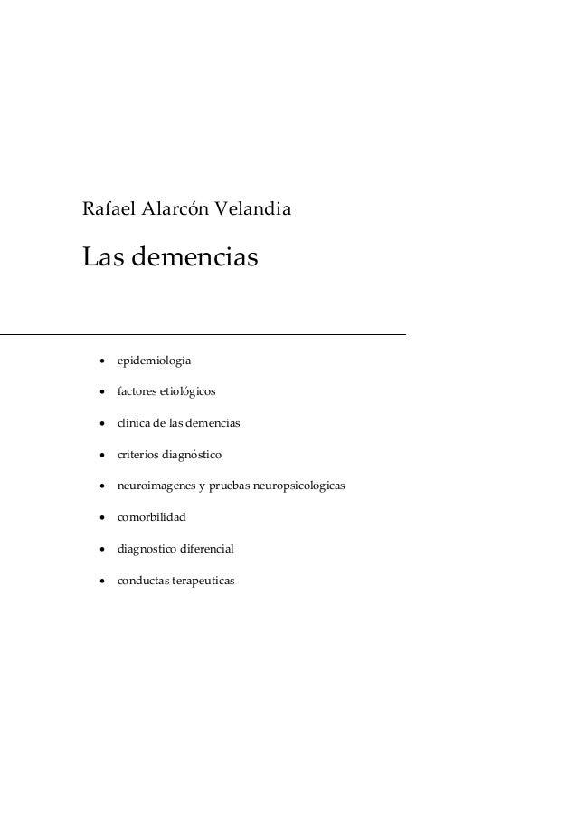 RafaelAlarcónVelandiaLasdemencias· epidemiología· factoresetiológicos· clínicadelasdemencias· criteriosdiagnó...
