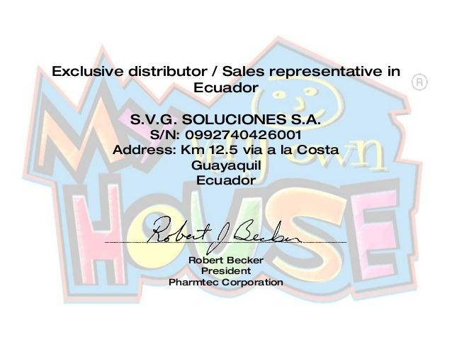 Exclusive distributor / Sales representative in Ecuador S.V.G. SOLUCIONES S.A. S/N: 0992740426001 Address: Km 12.5 via a l...