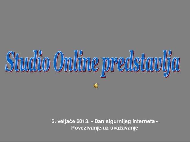 5. veljače 2013. - Dan sigurnijeg interneta -         Povezivanje uz uvažavanje