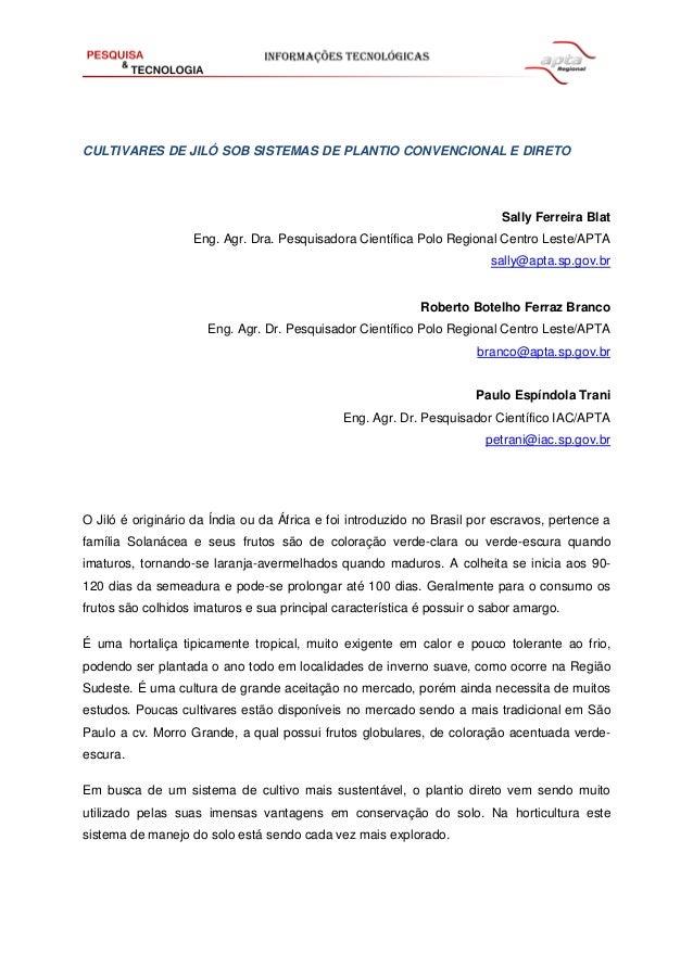 CULTIVARES DE JILÓ SOB SISTEMAS DE PLANTIO CONVENCIONAL E DIRETO Sally Ferreira Blat Eng. Agr. Dra. Pesquisadora Científic...