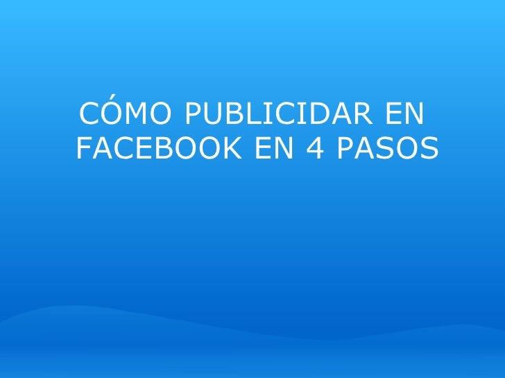 CÓMO PUBLICIDAR EN FACEBOOK EN 4 PASOS