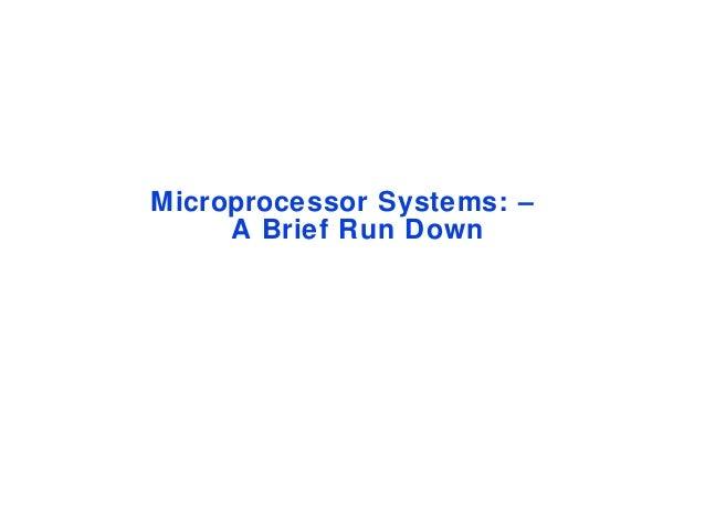 Microprocessor Systems: –A Brief Run Down