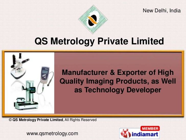 New Delhi, India              QS Metrology Private Limited                             Manufacturer & Exporter of High    ...
