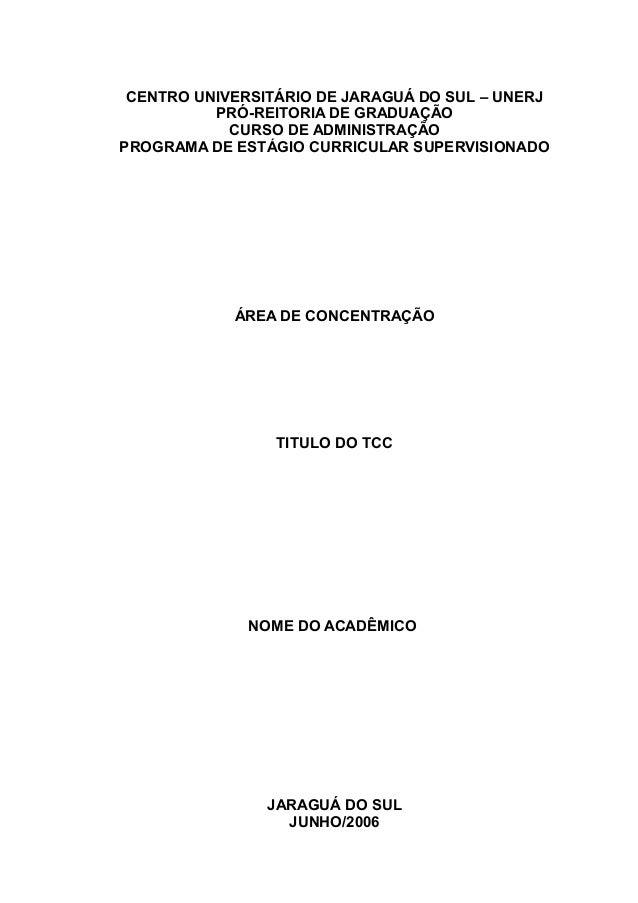 CENTRO UNIVERSITÁRIO DE JARAGUÁ DO SUL – UNERJ          PRÓ-REITORIA DE GRADUAÇÃO            CURSO DE ADMINISTRAÇÃOPROGRAM...
