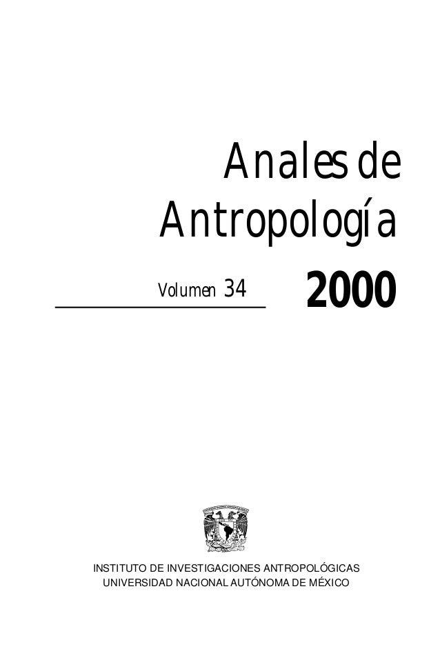 Anales de          Antropología             34          Volumen                 2000INSTITUTO DE INVESTIGACIONES ANTROPOLÓ...