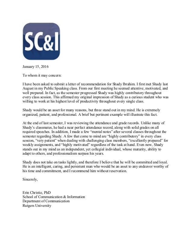 Shady ibrahim letter of recommendation rutgers letter of recommendation rutgers january 15 2016 to whom it may concern i have been asked to submit spiritdancerdesigns Gallery