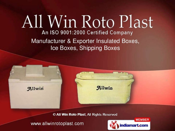Manufacturer & Exporter Insulated Boxes,      Ice Boxes, Shipping Boxes