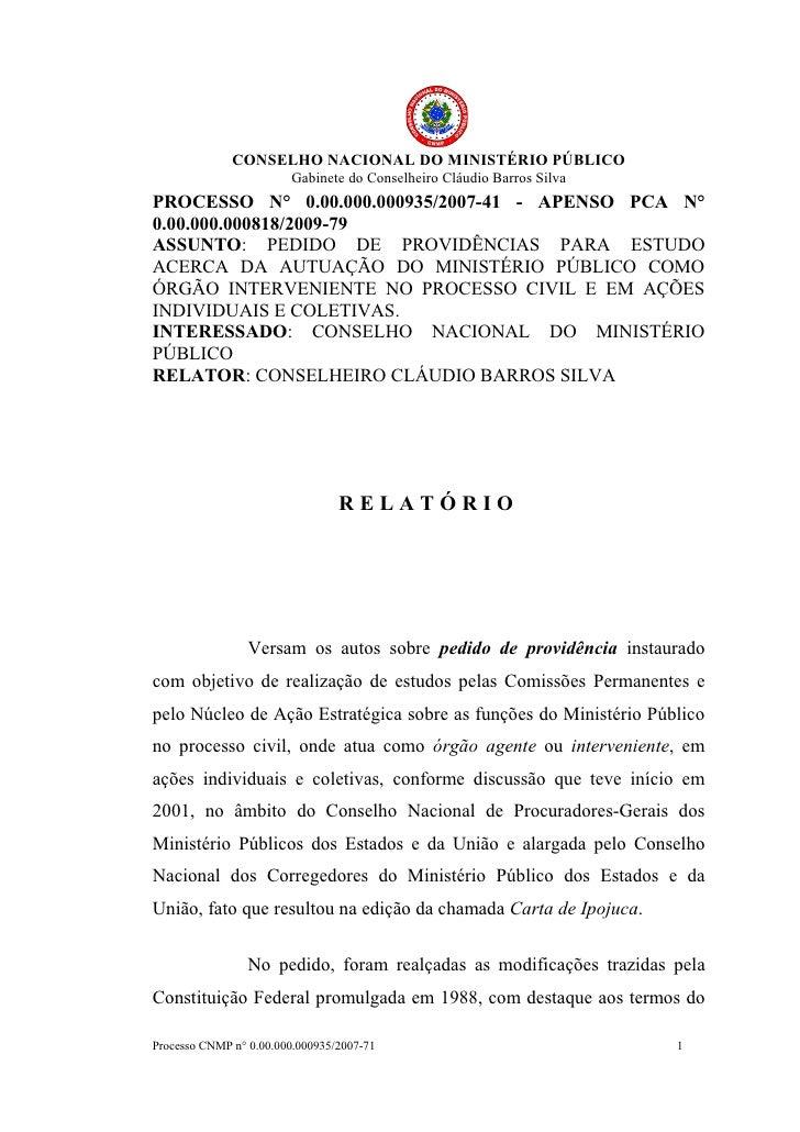CONSELHO NACIONAL DO MINISTÉRIO PÚBLICO                         Gabinete do Conselheiro Cláudio Barros Silva PROCESSO N° 0...