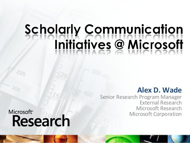 Alex D. WadeSenior Research Program Manager                External Research              Microsoft Research            Mi...