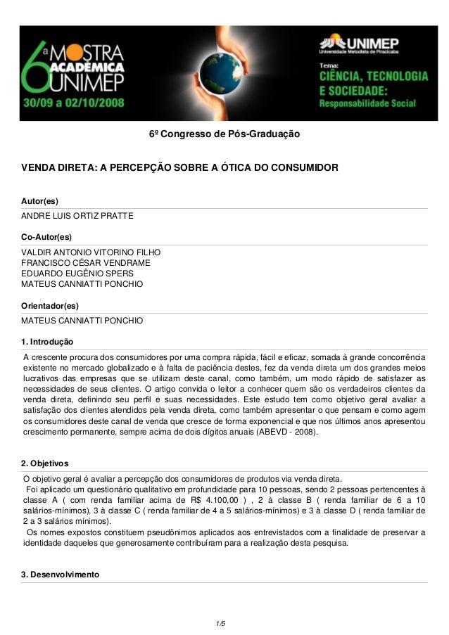 6º Congresso de Pós-GraduaçãoVENDA DIRETA: A PERCEPÇÃO SOBRE A ÓTICA DO CONSUMIDORAutor(es)ANDRE LUIS ORTIZ PRATTECo-Autor...