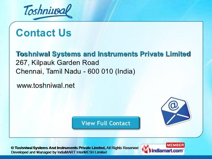 Contact Us <ul><li>Toshniwal Systems and Instruments Private Limited 267, Kilpauk Garden Road </li></ul><ul><li>Chennai, T...