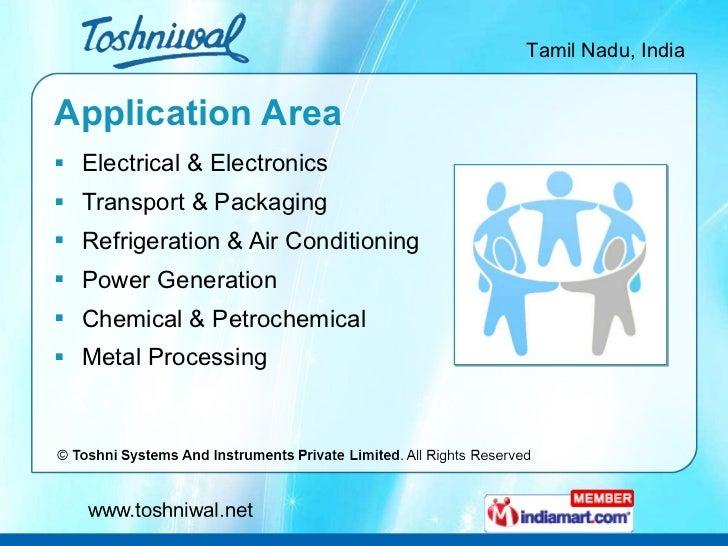 Application Area <ul><li>Electrical & Electronics </li></ul><ul><li>Transport & Packaging </li></ul><ul><li>Refrigeration ...