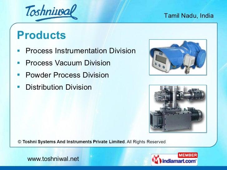 Products <ul><li>Process Instrumentation Division </li></ul><ul><li>Process Vacuum Division </li></ul><ul><li>Powder Proce...