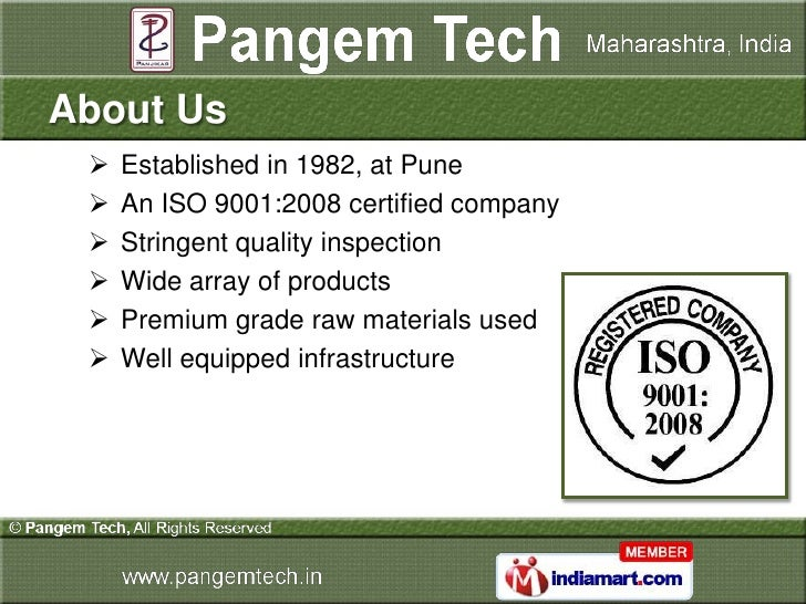 About Us    Established in 1982, at Pune    An ISO 9001:2008 certified company    Stringent quality inspection    Wide...