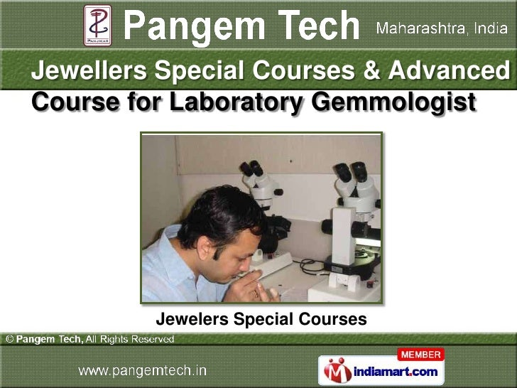 Jewellers Special Courses & AdvancedCourse for Laboratory Gemmologist         Jewelers Special Courses