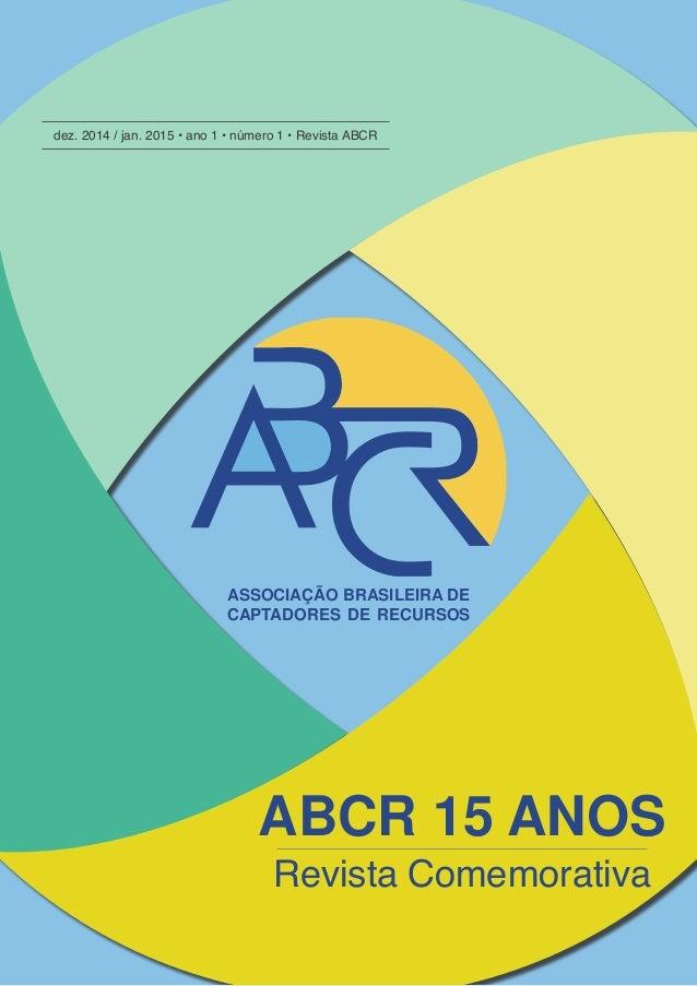 1 R e v i s t a d a A B C R | 1 ª E d i ç ã o - 2 0 1 4 / 2 0 1 5 dez. 2014 / jan. 2015 • ano 1 • número 1 • Revista ABCR ...