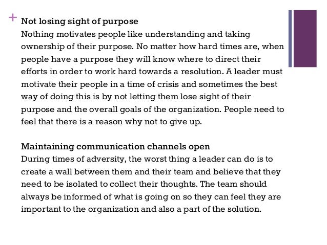 + Not losing sight of purpose Nothing motivates people like understanding and taking ownership of their purpose. No matter...