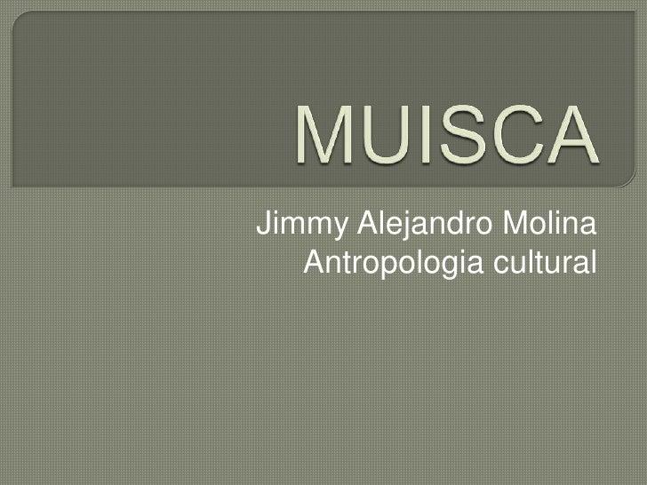 Jimmy Alejandro Molina   Antropologia cultural