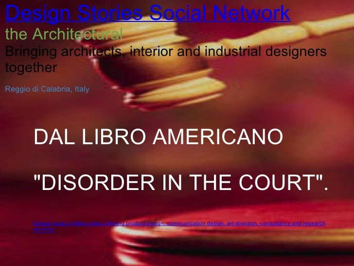 """DAL LIBRO AMERICANO """"DISORDER IN THE COURT"""".   Design study in Milan (Italy) offering product design, communic..."""