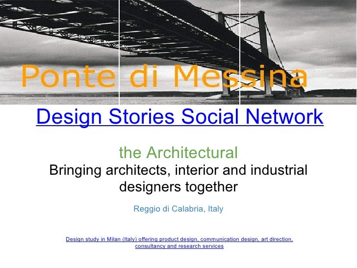 Design Stories Social Network the Architectural Bringing architects, interior and industrial designers together Reggio di ...