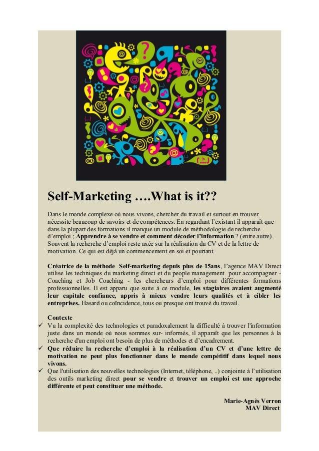 Self-Marketing ….What is it?? Dans le monde complexe où nous vivons, chercher du travail et surtout en trouver nécessite b...