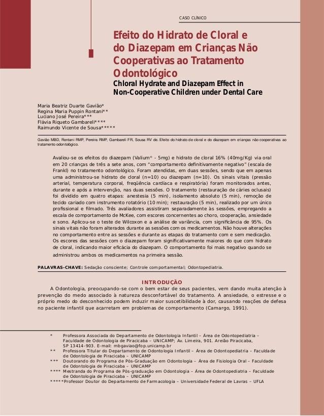 CASO CLÍNICO  Efeito do Hidrato de Cloral e  do Diazepam em Crianças Não  Cooperativas ao Tratamento  Odontológico  Chlora...