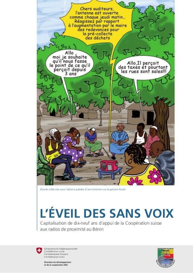 1 L'éveil des sans voix Capitalisation de dix-neuf ans d'appui de la Coopération suisse aux radios de proximité au Bénin E...