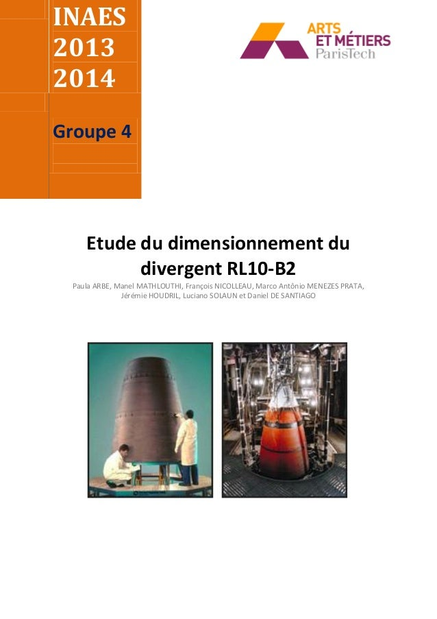 INAES 2013 2014 Groupe 4 Etude du dimensionnement du divergent RL10-B2 Paula ARBE, Manel MATHLOUTHI, François NICOLLEAU, M...