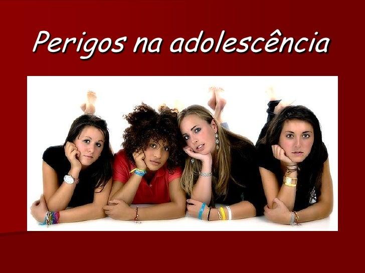 Perigos na adolescência