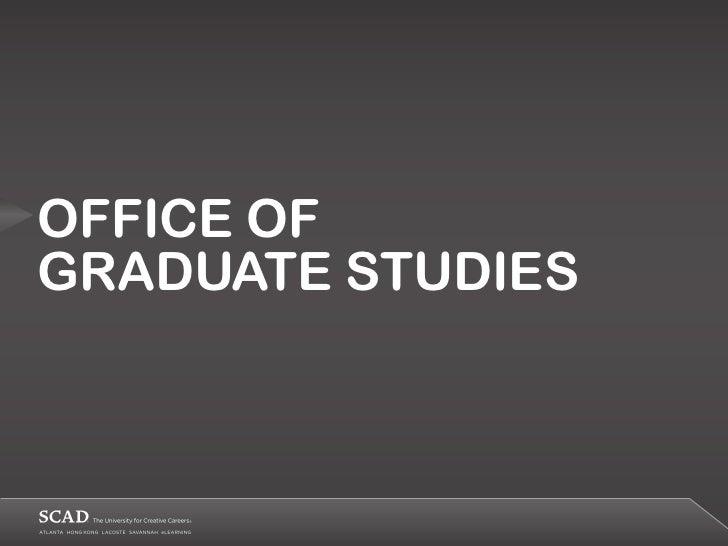 OFFICE OFGRADUATE STUDIES