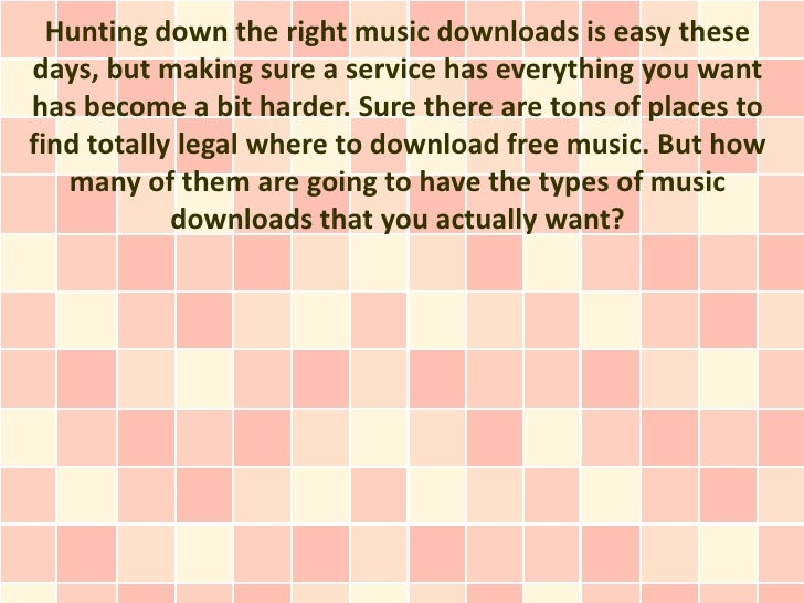 Hunting down the right music downloads is easy thesedays, but making sure a service has everything you wanthas become a bi...