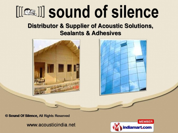 Distributor & Supplier of Acoustic Solutions,            Sealants & Adhesives