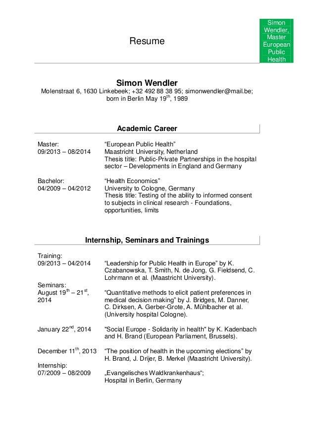 Resume Simon Wendler, Master European Public Health Simon Wendler  Molenstraat 6, 1630 Linkebeek; ...  Public Health Resumes