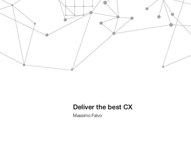 Deliver the best CX Massimo Falvo