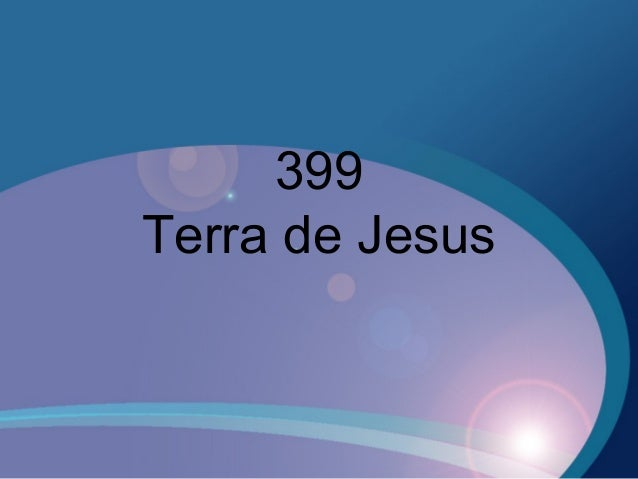 399 Terra de Jesus