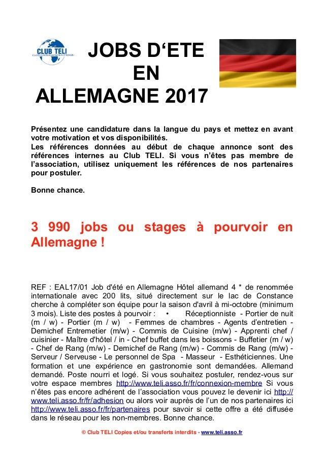 JOBS D'ETE EN ALLEMAGNE 2017 Présentez une candidature dans la langue du pays et mettez en avant votre motivation et vos d...