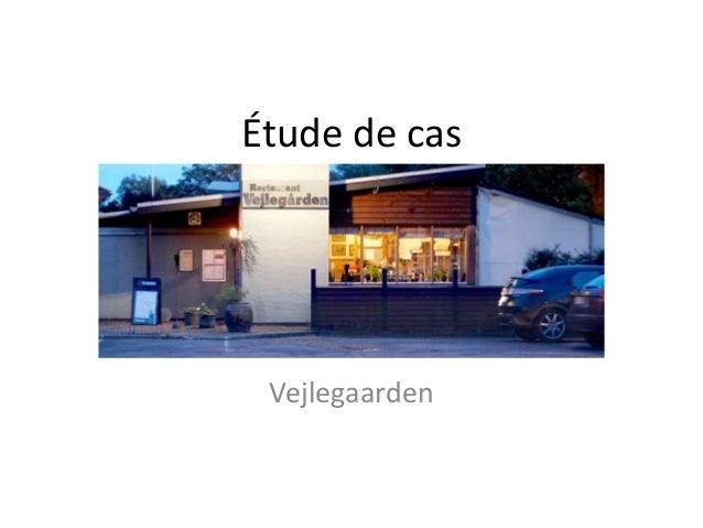 Étude de cas Vejlegaarden