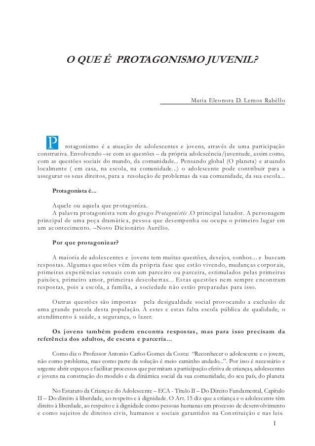 O QUE É PROTAGONISMO JUVENIL?                                                                 Maria Eleonora D. Lemos Rabê...