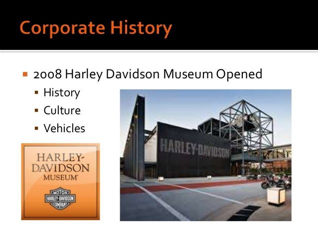 an evaluation of the corporate strategy of harley davidson inc According to jim ziemer, chief executive officer of harley-davidson, inc, вђњthese are challenging times in the us, our international dealer network delivered double digit retail sales growth in the fourth quarter and for the full year of 2007.