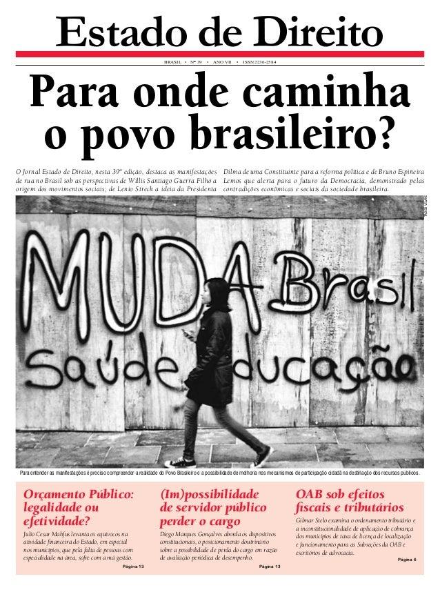Estado de Direito brasil • N° 39 • An o VII • ISS N 2236-2584  Para onde caminha  o povo brasileiro?  O Jornal Estado de D...