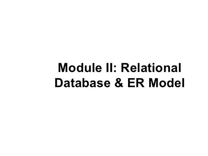 Module II: RelationalDatabase & ER Model