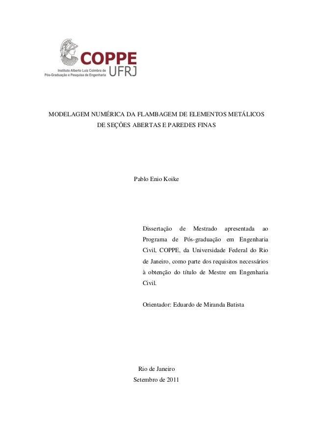 MODELAGEM NUMÉRICA DA FLAMBAGEM DE ELEMENTOS METÁLICOS DE SEÇÕES ABERTAS E PAREDES FINAS Pablo Enio Koike Dissertação de M...