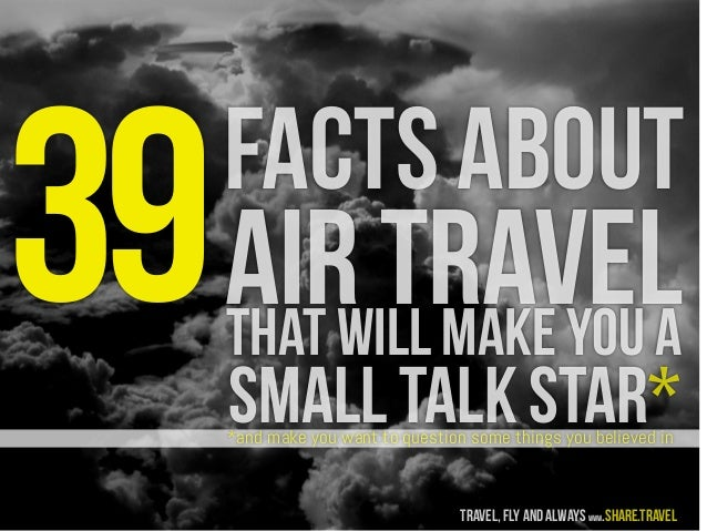 facts about air travelthat will make you a small talk star**and make you want to question some things you believed in trav...
