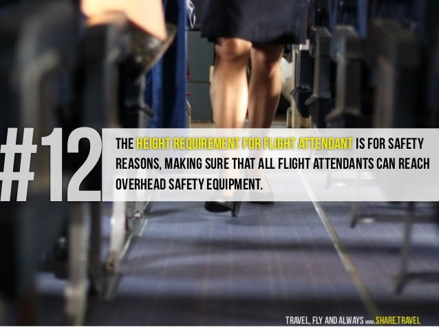 #12 The height requirement for Flight Attendant is for safety reasons, making sure that all flight attendants can reach ov...