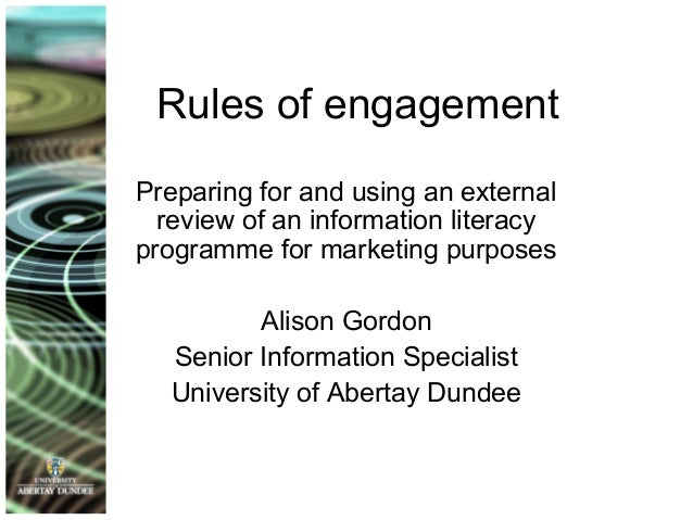 Rules of engagement Preparing for and using an external review of an information literacy programme for marketing purposes...