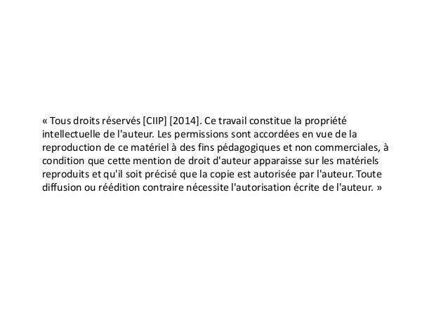 « Tous droits réservés [CIIP] [2014]. Ce travail constitue la propriété intellectuelle de l'auteur. Les permissions sont a...