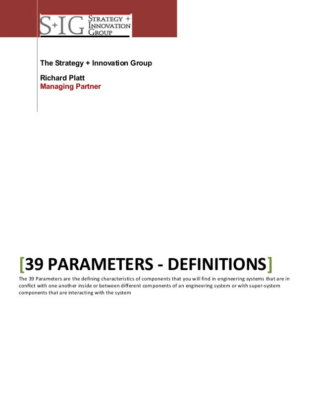 The Strategy + Innovation Group Richard Platt Managing Partner  [39 PARAMETERS - DEFINITIONS]  The 39 Parameters are the d...