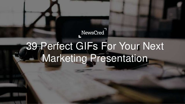 39 Perfect GIFs For Your Next Marketing Presentation