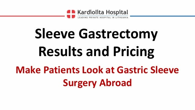 Sleeve Gastrectomy Results and Pricing Make Patients Look ...